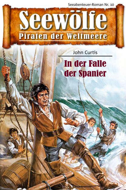 John Curtis Seewölfe - Piraten der Weltmeere 10 недорого