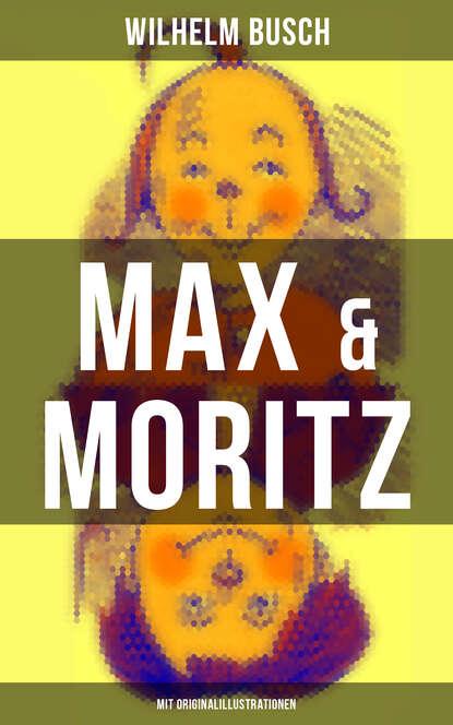 Вильгельм Буш Max & Moritz (Mit Originalillustrationen) недорого