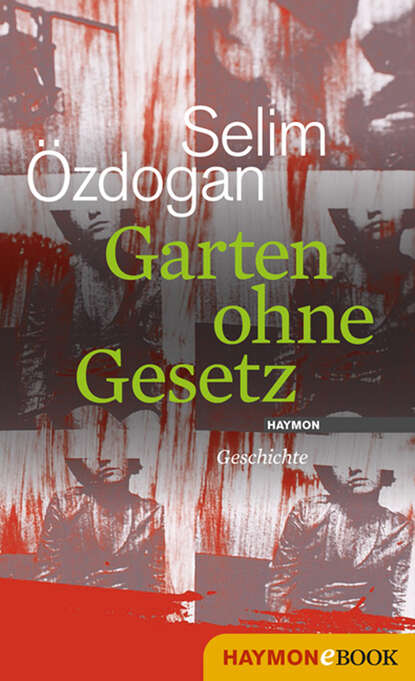 Фото - Selim Ozdogan Garten ohne Gesetz selim ozdogan papierpussy