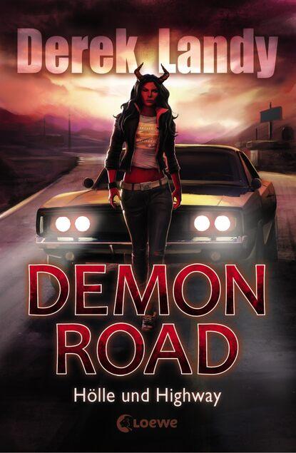 Derek Landy Demon Road 1 - Hölle und Highway derek landy mortal coil