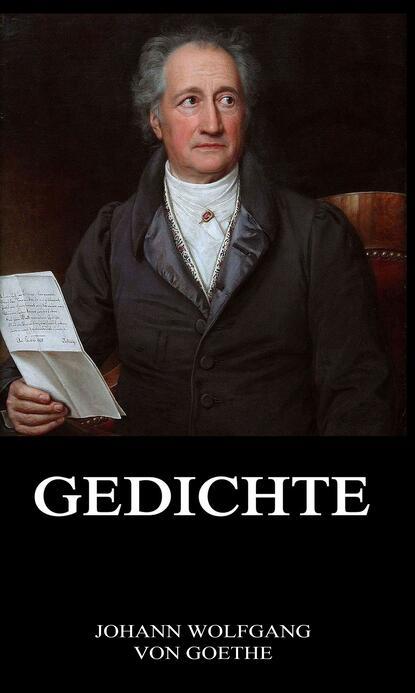 Фото - Johann Wolfgang von Goethe Gedichte johann wolfgang von goethe hermann and dorothea