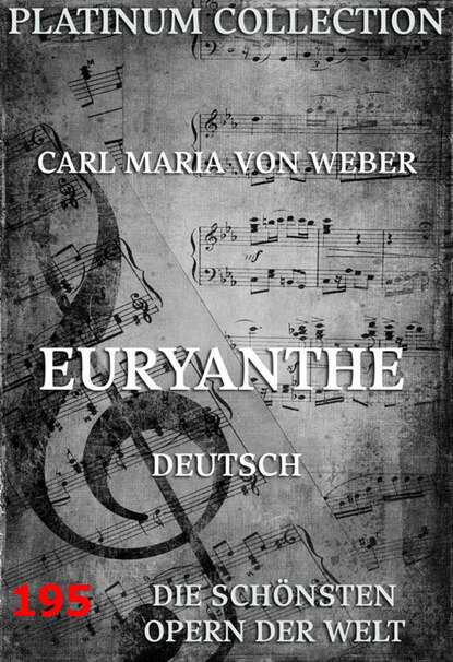 Фото - Carl Maria von Weber Euryanthe карл мария фон вебер euryanthe