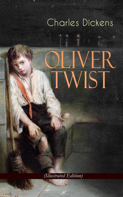 Фото - Charles Dickens OLIVER TWIST (Illustrated Edition) чарльз диккенс oliver twist illustrated edition including the life of charles dickens