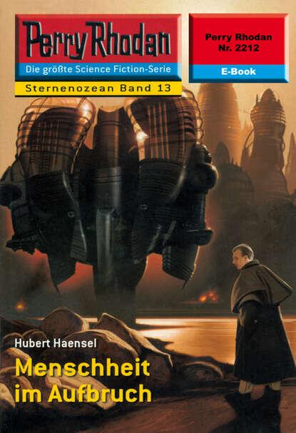 Hubert Haensel Perry Rhodan 2212: Menschheit im Aufbruch h g francis perry rhodan 1247 aufbruch zum vagenda