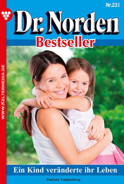 Фото - Patricia Vandenberg Dr. Norden Bestseller 231 – Arztroman patricia vandenberg dr norden bestseller 312 – arztroman