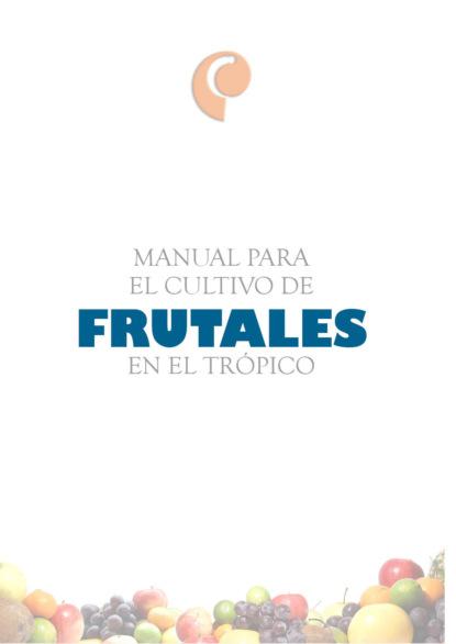 Javier Orduz Manual para el cultivo de frutales en el trópico. Cítricos ana cruz morillo coronado una mirada al cultivo de la quinua en el departamento de boyacá