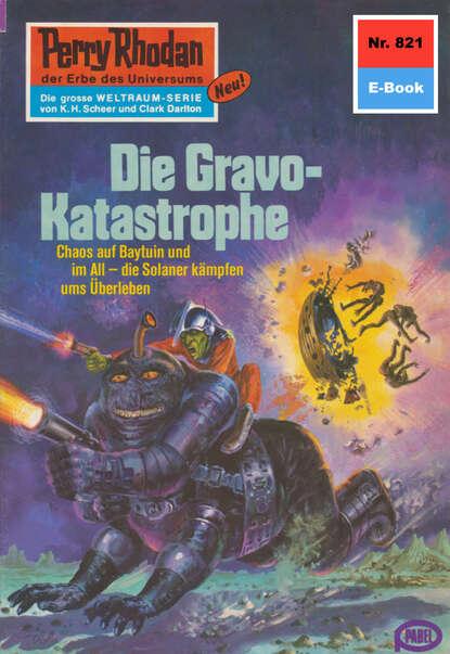 Hans Kneifel Perry Rhodan 821: Die Gravo-Katastrophe недорого