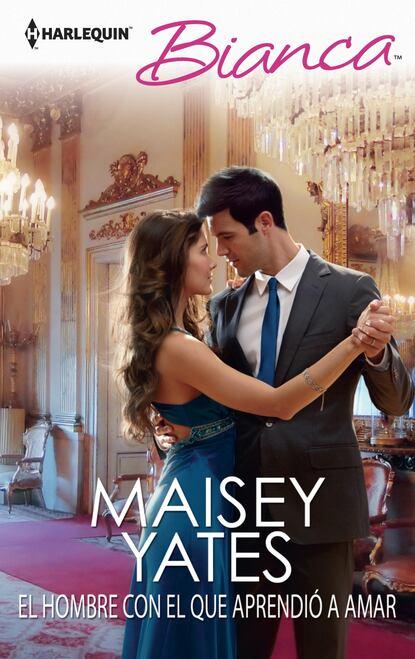 Maisey Yates El hombre con el que aprendió a amar josé amar amar aprendiendo a comprender el mundo económico
