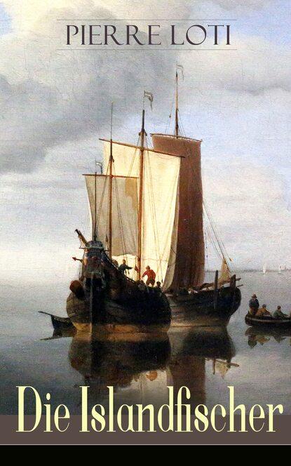 Pierre Loti Die Islandfischer néhémy pierre dahomey die zurückgekehrten