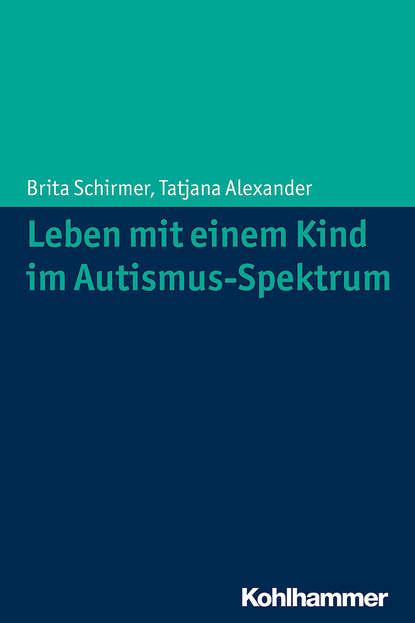 Brita Schirmer Leben mit einem Kind im Autismus-Spektrum