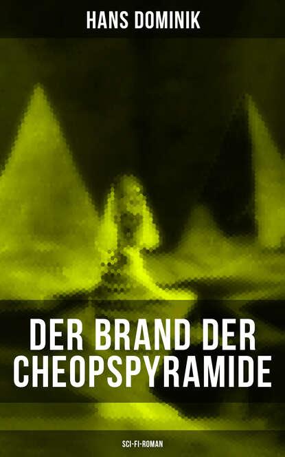 Dominik Hans Der Brand der Cheopspyramide (Sci-Fi-Roman) dominik hans der brand der cheopspyramide