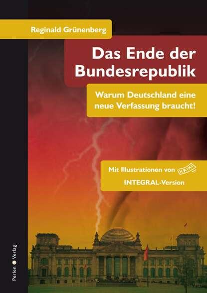 Reginald Grünenberg Das Ende der Bundesrepublik reginald grünenberg das ende der bundesrepublik