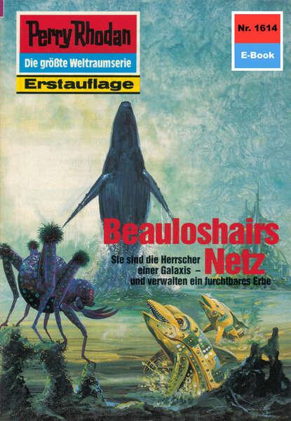 Perry Rhodan 1614: Beauloshairs Netz фото