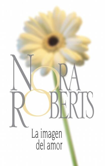 Нора Робертс La imagen del amor нора робертс la mujer de sullivan