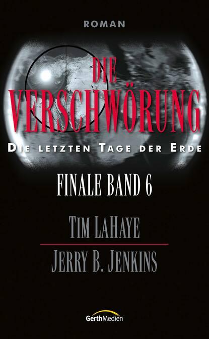 tim lahaye die ernte finale 4 Tim LaHaye Die Verschwörung – Finale 6