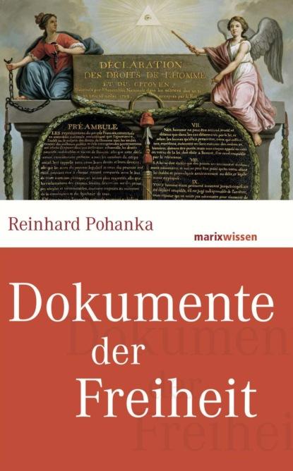 Reinhard Pohanka Dokumente der Freiheit недорого