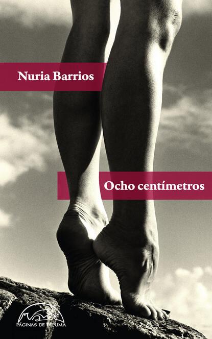 Nuria Barrios Fernández Ocho centímetros недорого