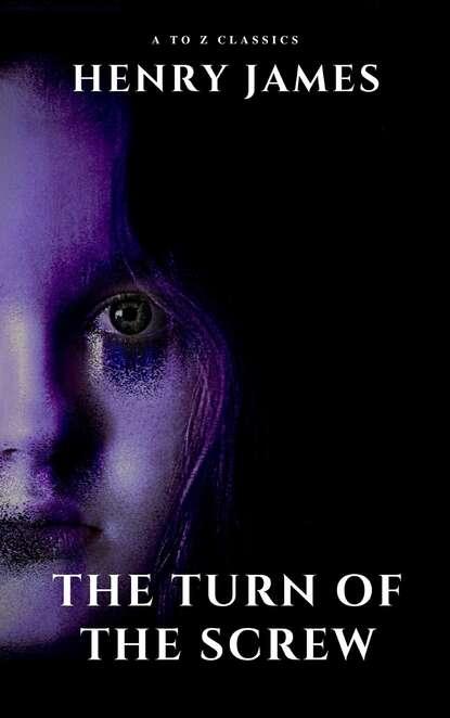 Генри Джеймс The Turn of the Screw (movie tie-in The Turning ) генри джеймс the madonna of the future