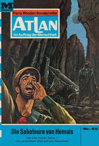 H.G. Ewers Atlan 45: Die Saboteure von Hemals h g ewers atlan 681 das spielhöllenschiff