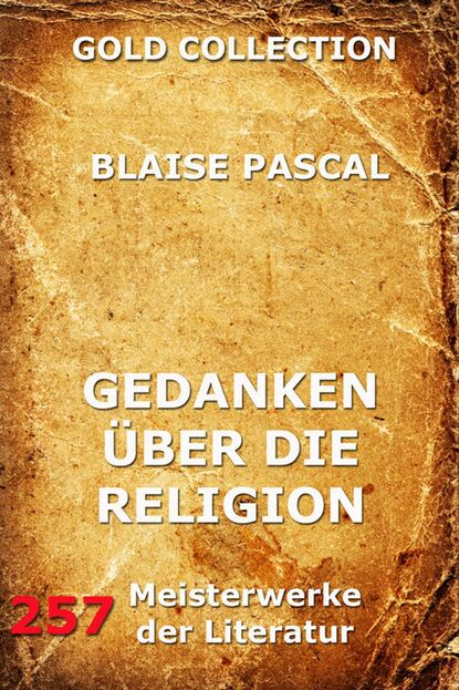 Blaise Pascal Gedanken über die Religion blaise pascal letters and other minor works