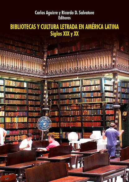 Группа авторов Bibliotecas y cultura letrada en América Latina alfonso torres carrillo educación popular y movimientos sociales en américa latina