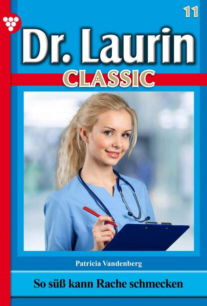 Patricia Vandenberg Dr. Laurin Classic 11 – Arztroman patricia vandenberg dr laurin classic 47 – arztroman