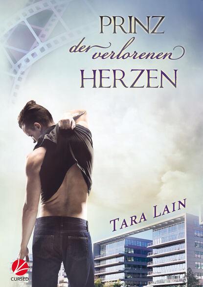 Tara Lain Prinz der verlorenen Herzen rebecca michéle der weg der verlorenen träume