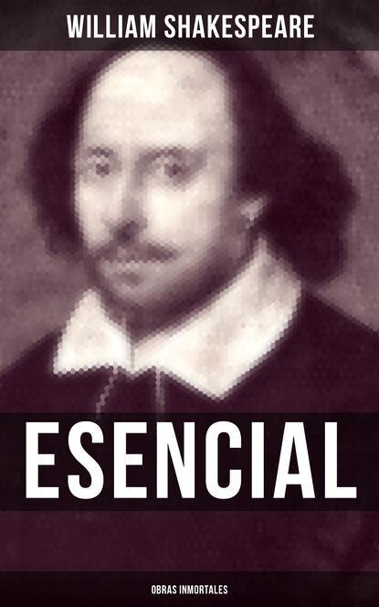 Фото - William Shakespeare William Shakespeare Esencial: Obras inmortales william shakespeare william shakespeare complete collection