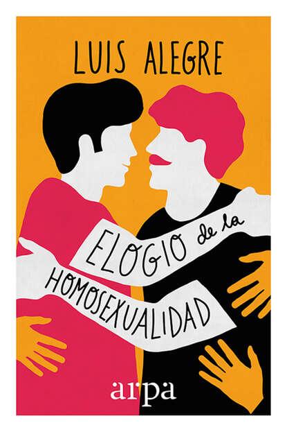 Фото - Luis Alegre Elogio de la homosexualidad luis miguel de luis arribas sinsabiendo vivir