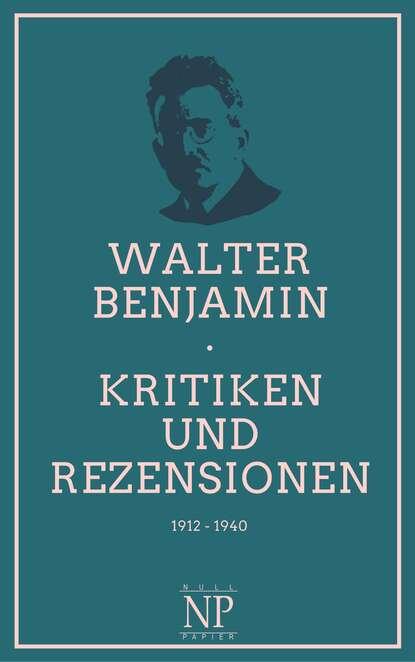 Фото - Walter Benjamin Kritiken und Rezensionen walter benjamin städtebilder