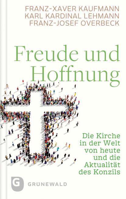 Фото - Franz-Xaver Kaufmann Freude und Hoffnung franz xaver bronner fischergedichte und erzahlungen