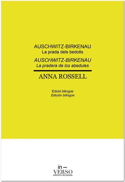 Anna Rossell Auschwitz-Birkenau. La prada dels bedolls / Auschwitz-Birkenau. La pradera de los abedules halina rusek koleżanki z birkenau esej o pamiętaniu