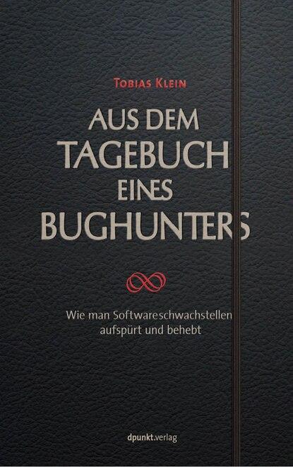 Tobias Klein Aus dem Tagebuch eines Bughunters claudio tagebuch eines süchtigen