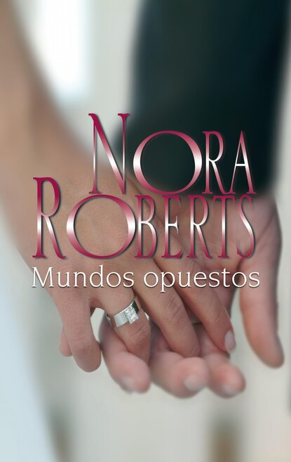 Нора Робертс Mundos opuestos недорого