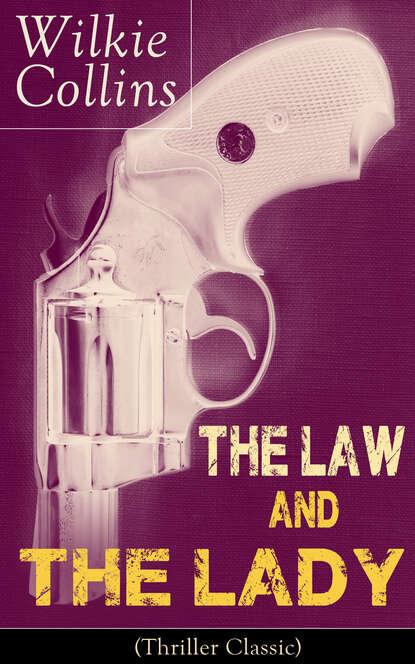Уилки Коллинз The Law and The Lady (Thriller Classic) недорого