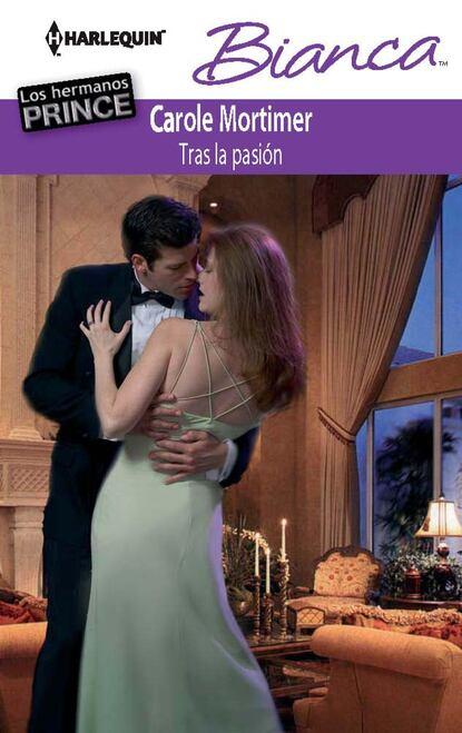 Кэрол Мортимер Tras la pasión кэрол мортимер tras el placer