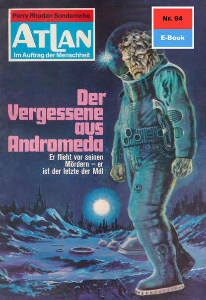 Klaus Fischer Atlan 94: Der Vergessene aus Andromeda klaus fischer atlan 94 der vergessene aus andromeda