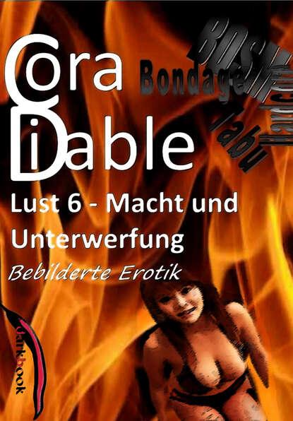 Cora Diable Lust 6 - Macht und Unterwerfung cora diable lust 4 benutzte gespielinnen