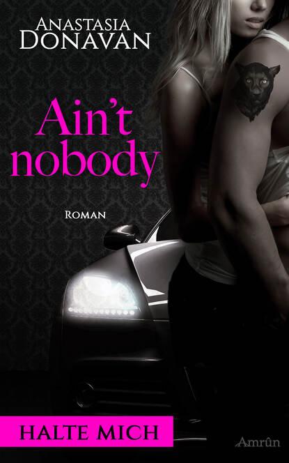 Anastasia Donavan Ain't Nobody 1: Halte mich недорого