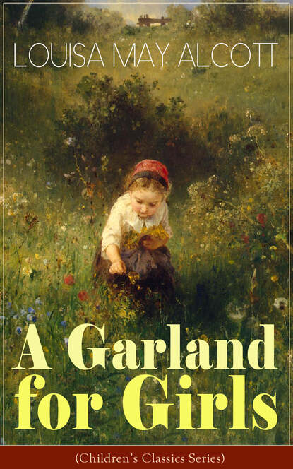 Луиза Мэй Олкотт A Garland for Girls (Children's Classics Series) недорого