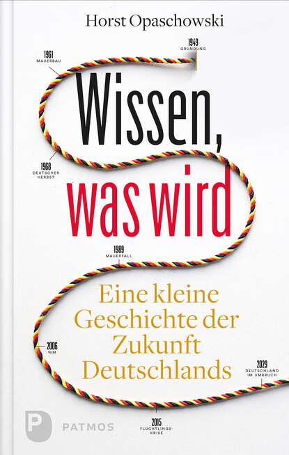 Horst Opaschowski Wissen, was wird недорого