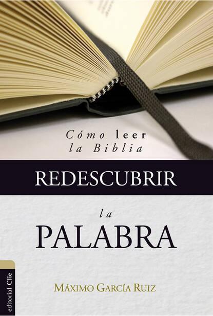 Máximo García Ruiz Redescubrir la Palabra máximo garcía ruiz la reforma y el cristianismo en el s xxi