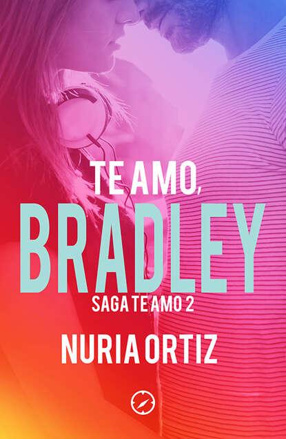 Nuria Ortiz Te amo, Bradley (Serie Te amo 2) недорого