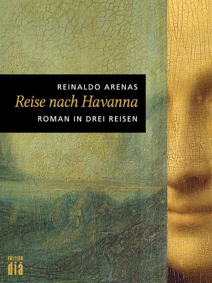 Фото - Reinaldo Arenas Reise nach Havanna antonio silvera arenas universos
