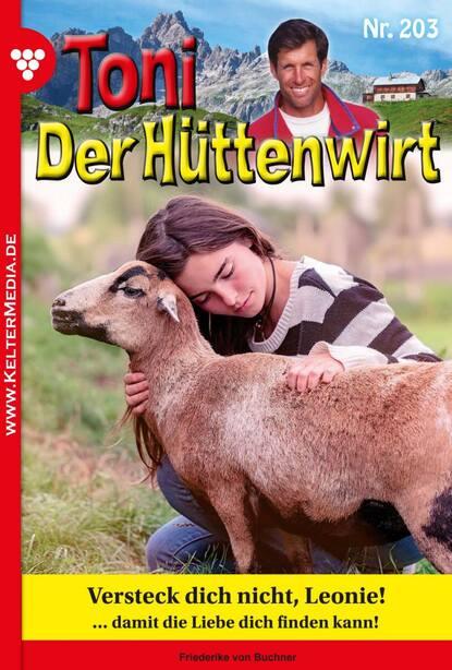 Friederike von Buchner Toni der Hüttenwirt 203 – Heimatroman friederike von buchner toni der hüttenwirt 209 – heimatroman
