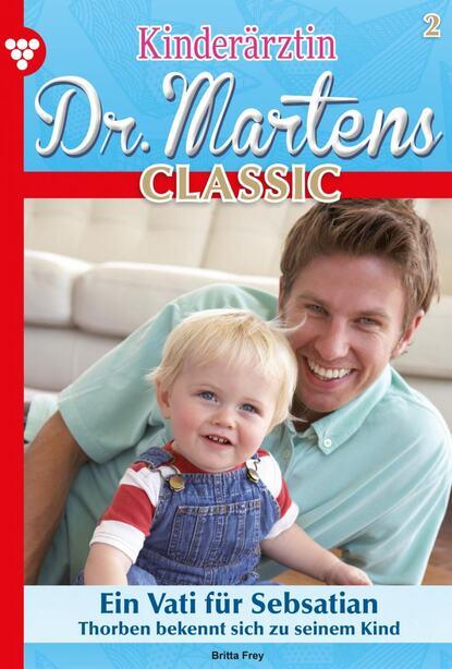 Фото - Britta Frey Kinderärztin Dr. Martens Classic 2 – Arztroman marie louise fischer kinderärztin dr katja holm