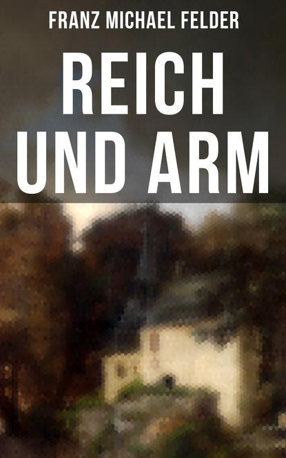 Фото - Franz Michael Felder Reich und arm franz xaver bronner fischergedichte und erzahlungen