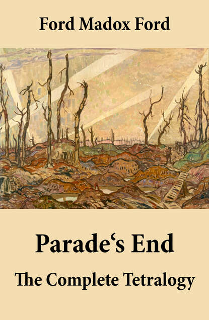 Madox Hueffer Ford Parade's End: The Complete Tetralogy ford madox ford no more parades volume 2 of the tetralogy parade s end