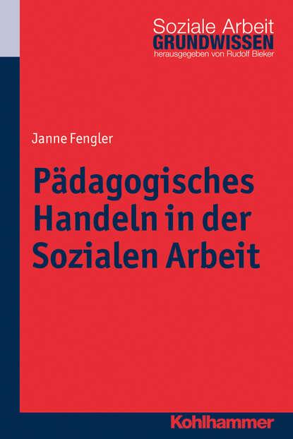Janne Fengler Pädagogisches Handeln in der Sozialen Arbeit ursula hochuli freund kooperative prozessgestaltung in der sozialen arbeit