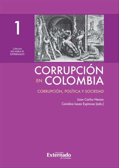 Juan Carlos Henao Corrupción en Colombia - Tomo I: Corrupción, Política y Sociedad juan carlos mendez guedez la noche y yo